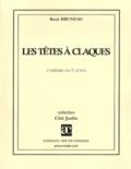 René Bruneau - Les têtes à claques.