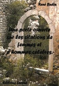 René Budin - Une porte ouverte sur les citations de femmes et d'hommes célèbres.