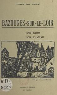 René Buquin et André Fertré - Bazouges-sur-Le-Loir - Son église, son château.