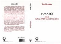 René Bureau - Bokayé ! - Essai sur le bwiti fang du Gabon.