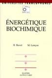 René Buvet et Monique Lançon - Énergétique biochimique.