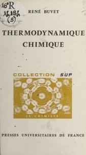 René Buvet et Jacques Bénard - Thermodynamique chimique.