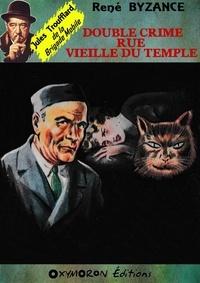 René Byzance - Double crime rue Vieille du Temple.