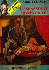 René Byzance - L'assassinat des étoiles.