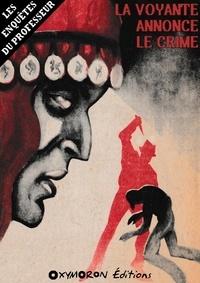 René Byzance - La voyante annonce le crime.