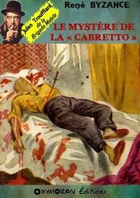 René Byzance - Le mystère de la « Cabretto ».
