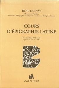 René Cagnat - Cours d'épigraphie latine.
