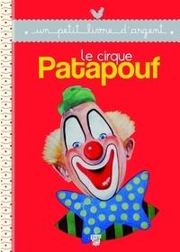René Caillé - Le cirque Patapouf.