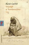 René Caillié - Voyage à Tombouctou - Tome 1.