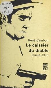 René Cambon - Le caissier du diable.