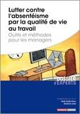 René Canfin-Doco et Delphine Leray - Lutter contre l'absentéisme par la qualité de vie au travail - Outils et méthodes pour les managers.