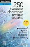 René Caquet - 250 examens de laboratoire en pratique courante.