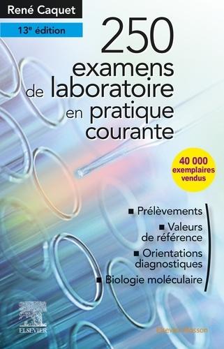 250 examens de laboratoire en pratique courante 13e édition