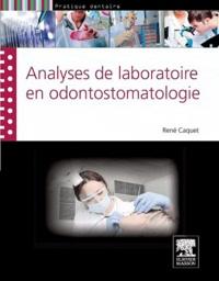 René Caquet - Analyses de laboratoire en odontostomatologie.