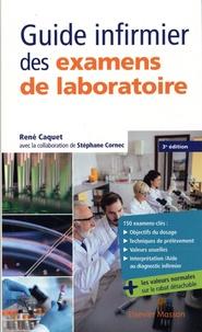 René Caquet - Guide infirmier des examens de laboratoire.