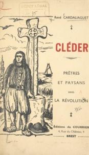 René Cardaliaguet - Cléder - Prêtres et paysans sous la Révolution.