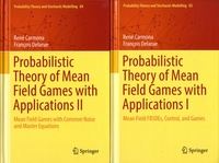 Goodtastepolice.fr Probabilistic Theory of Mean Field Games with Applications - Pack en 2 volumes : Tome I, Mean Field FBSDEs, Control, and Games ; tome II, Mean Field Games with Common Noise and Master Equations Image