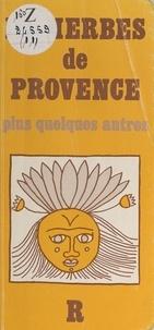 René Caussade et Albert Blin - Les herbes de Provence - Plus quelques autres.