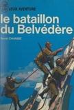 René Chambe - Le bataillon du Belvédère.