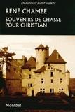 René Chambe - Souvenirs de chasse pour Christian.