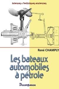 René Champly - Les bateaux automobiles à pétrole - Théorie et Construction.