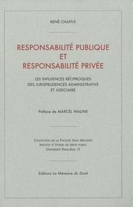 René Chapus - Responsabilité publique et responsabilité privée - Les influences réciproques des jurisprudences administrative et judiciaire.