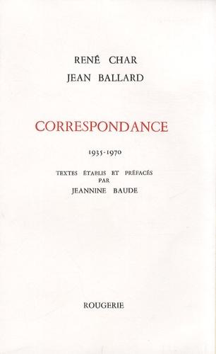 René Char et Jean Ballard - Correspondance - 1935-1970.