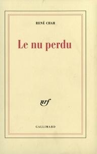 René Char - Le nu perdu.