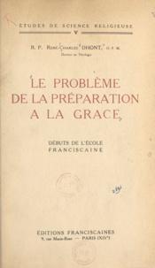 René-Charles Dhont - Le problème de la préparation à la grâce - Débuts de l'école franciscaine.