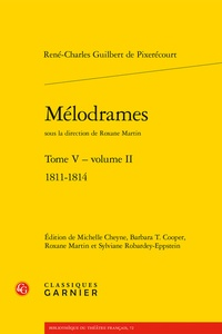 René-Charles Guilbert de Pixérécourt - Mélodrames - Tome 5, Volume 2, 1811-1814.