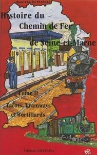 René-Charles Plancke et  Collectif - Histoire du chemin de fer de Seine-et-Marne (2). Tacots, tramways et tortillards.