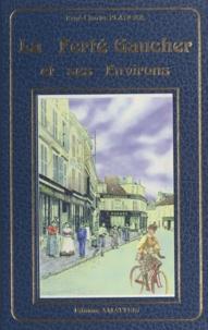 René-Charles Plancke et Michel Vincent - La Ferté-Gaucher et ses environs à la Belle époque.