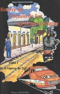 René-Charles Plancke et R. de La Nézière - Le chemin de fer de Seine-et-Marne (1). De la vapeur au T.G.V..