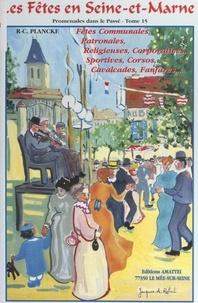 René-Charles Plancke et  Collectif - Les fêtes en Seine-et-Marne.