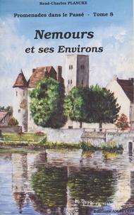 René-Charles Plancke - Promenades dans le passé (8) : Nemours et ses environs.