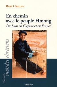 René Charrier - En chemin avec le peuple Hmong - Du Laos en Guyane et en France.