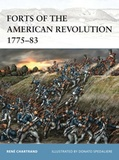 René Chartrand - Forts of the American Revolution 1775-83.