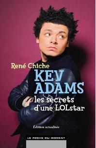 René Chiche - Kev Adams, les secrets d'une LOLstar.