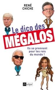 René Chiche - Le dico des mégalos.