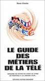 René Chiche - Le guide des métiers de la télé - Découvrez des métiers pas comme les autres.