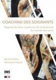 René Chioléro et Véronique Haynal - Coaching des soignants - Regards de deux coachs sur les turbulences du monde des soins.
