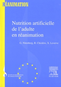 René Chioléro et Gérard Nitenberg - Nutrition artificielle de l'adulte en réanimation.