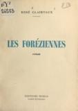 René Clairvaux - Les Foréziennes.