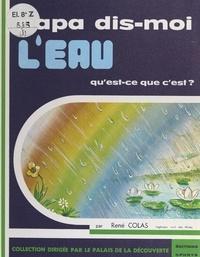 René Colas et  Palais de la découverte - L'eau - Qu'est-ce que c'est ?.