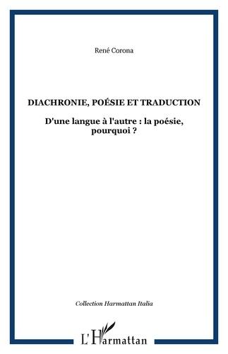 René Corona - Diachronie, poésie et traduction - D'une langue à l'autre : la poésie, pourquoi ?.