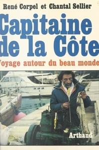 René Corpel et Chantal Sellier - Capitaine de la Côte - Voyage autour du beau monde.