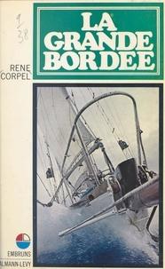 René Corpel - La grande bordée.