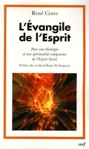 René Coste - L'Evangile de l'Esprit - Pour une théologie et une spiritualité intégrantes de l'Esprit Saint.