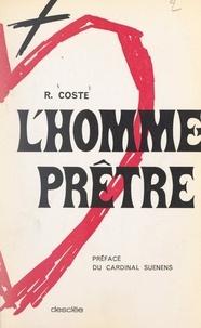 René Coste et  Suenens - L'homme-prêtre.