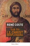 René Coste - Sur toi le Christ resplendira.